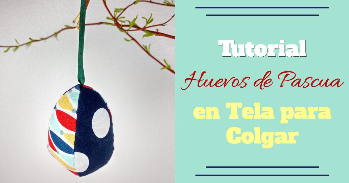 Tutorial Huevos de Pascua en Tela para Colgar