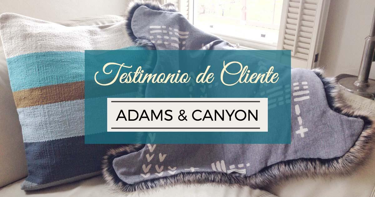 Testimonio de Cliente: Adams & Canyon