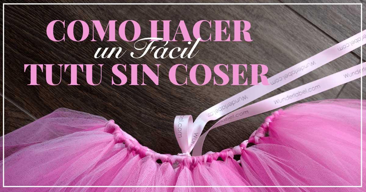 b327dd8cc Como Hacer un Fácil Tutu Sin Coser | Wunderlabel ES