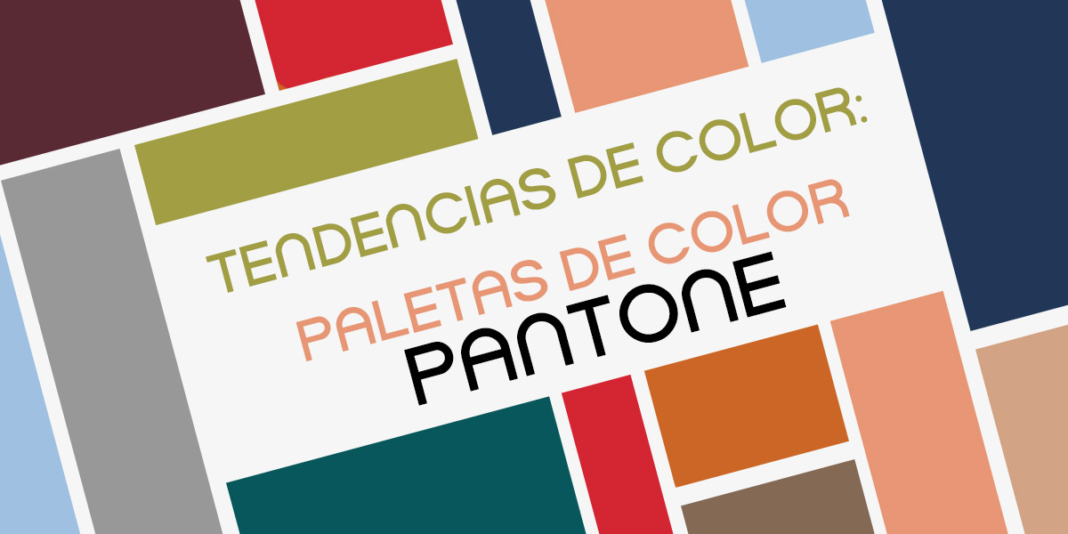 Tendencias de Color - Paletas de Color Pantone