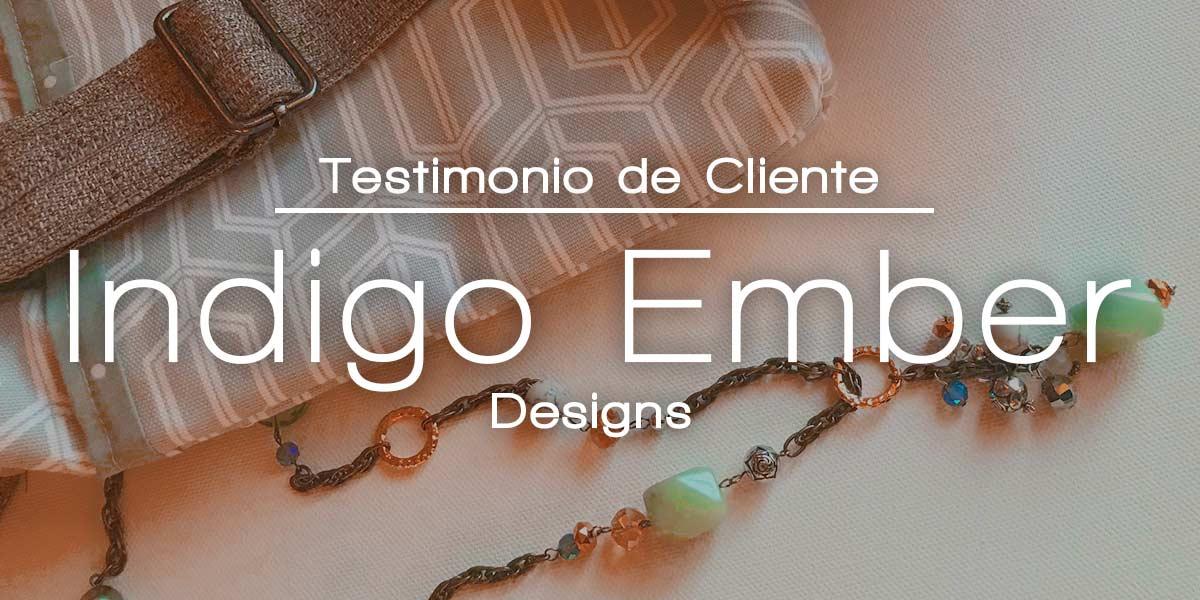Testimonio de Cliente: Indigo Ember Designs